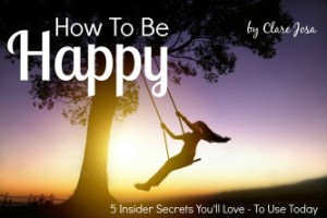 How To Be Happy by Clare Josa