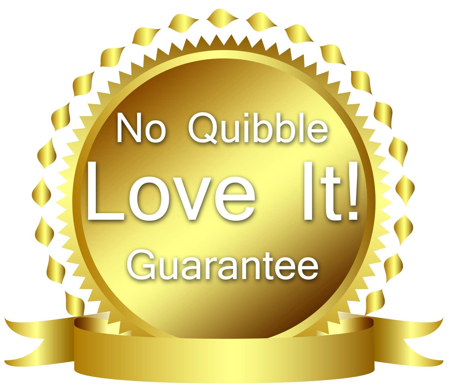 You've got nothing to lose with our 'Love it' guarantee