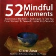 52 Mindful Moments - Clare Josa