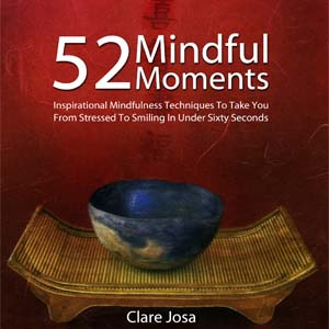 52 Mindful Moments from Clare Josa