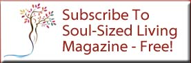 Get Clare's popular monthly magazine - Soul-Sized Living