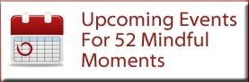 Upcoming events for 52 Mindful Moments