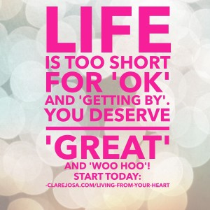 Life is too short for 'ok' - join Living From Your Heart today