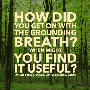 How did you get on with the grounding breath?