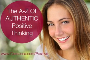 The A-Z Of AUTHENTIC Positive Thinking