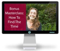 Bonus Masterclass - How To Find The Time