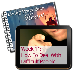 Week 11 - How To Deal With Difficult People