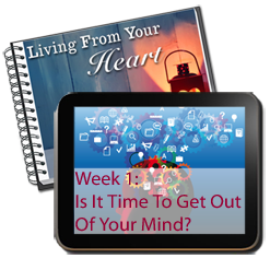 Week 1 - is it time to get out of your mind?