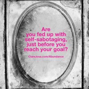 Are you fed up with self-sabotaging?