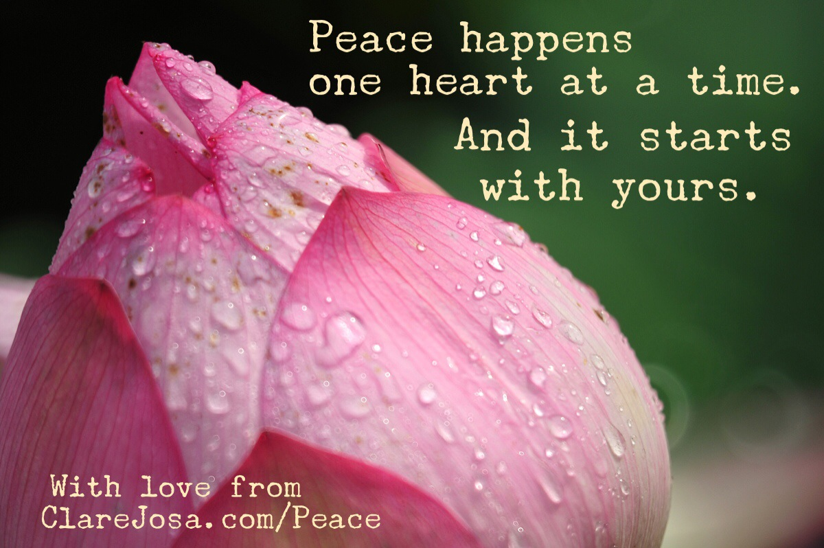 Peace happens one heart at a time. And it starts wtih yours.