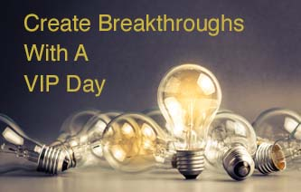 Create breakthroughs with a VIP Day http://www.clarejosa.com/vip-day/
