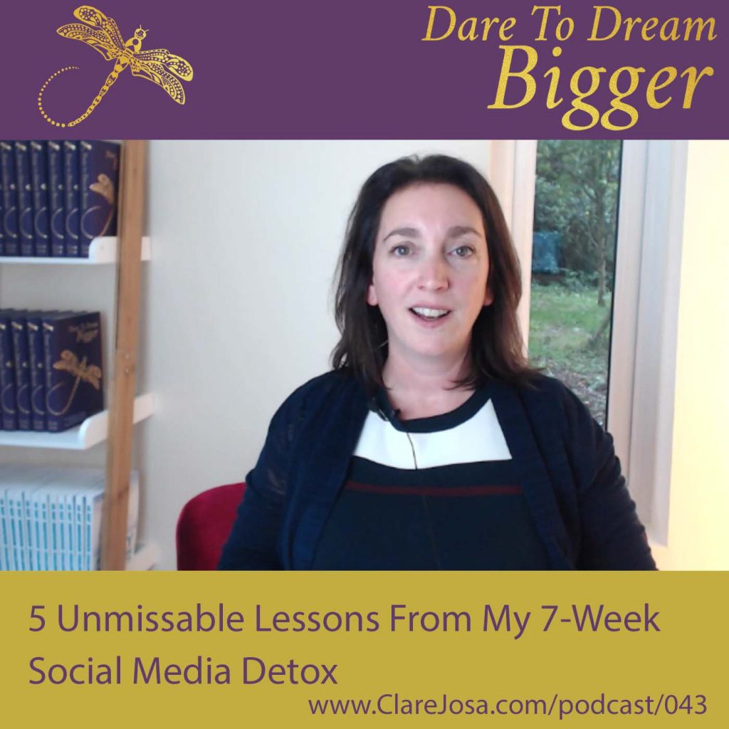 5 Unmissable Lessons From My 7-Week Social Media Detox http://www.clarejosa.com/podcast/043/