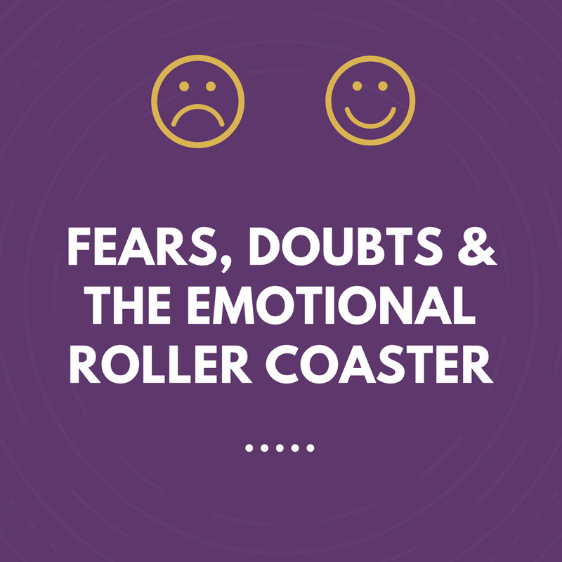 Fears, doubts & the emotional rollercoaster