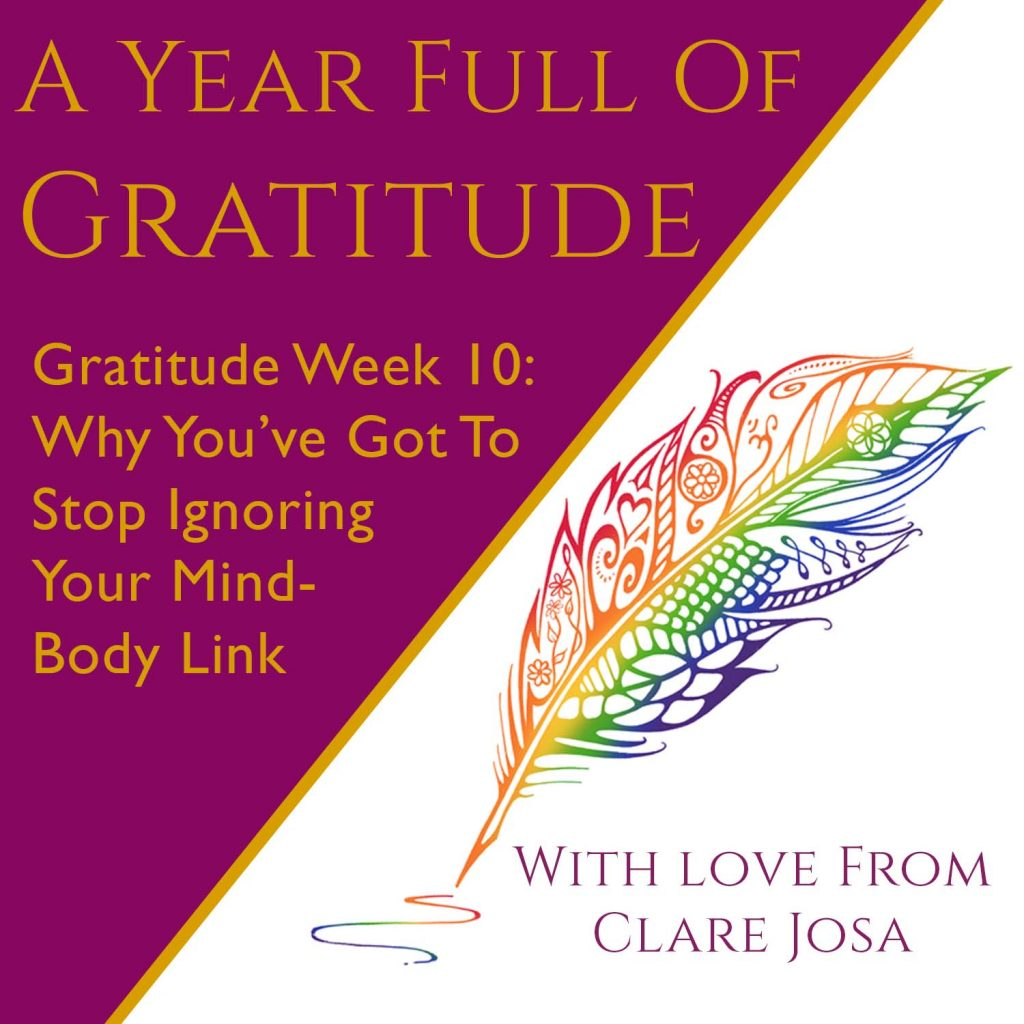 Gratitude Week 10: Why you've got to stop ignoring your mind-body link