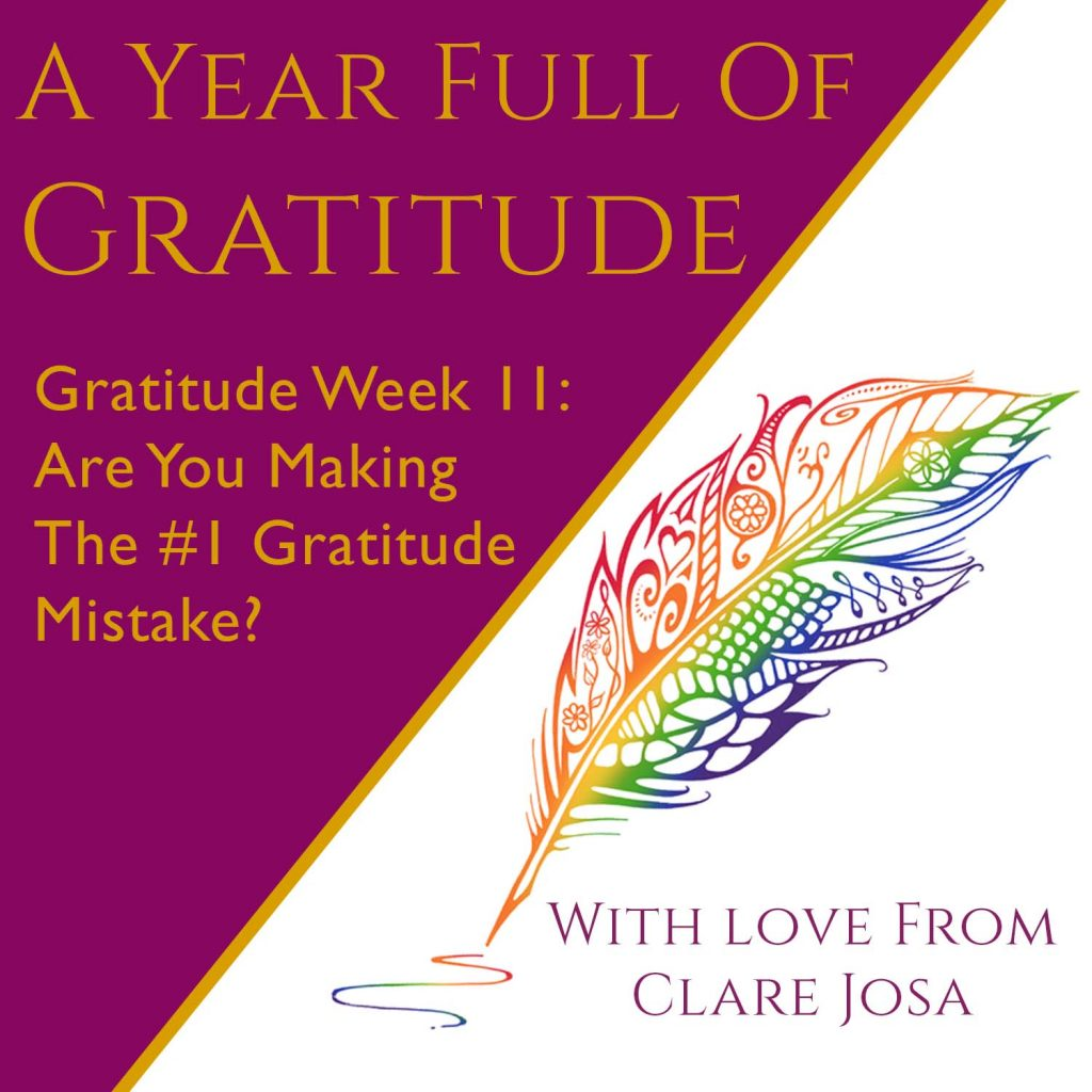 Gratitude Week 11: Are you making the number one gratitude mistake?åç