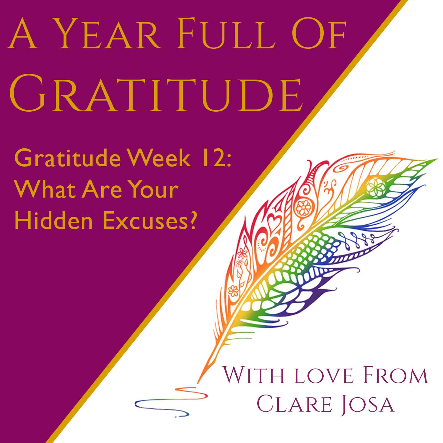 Gratitude Week 12: How To Spot - And Handle - Your Hidden Excuses